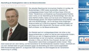 Der Olsberger CDU-Landtagsabgeordnete Hubert Kleff behauptet auf seiner Internetseite, die Abschaffung der Studiengebühren durch die rot-grüne Landesregierung nütze nur den Besserverdienenden. (Webseite Hubert Kleff vom 02.03.2011, 13:20 Uhr)